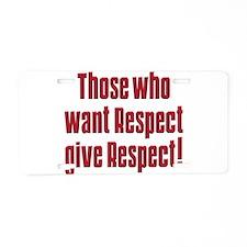 Demand respect Aluminum License Plate