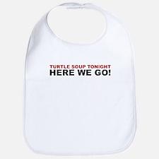 Turtle Soup Tonight! - Here We Go! Bib