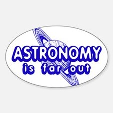 Astronomy is Far Out Oval Decal