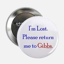 "Return Me to Gibbs 2.25"" Button"