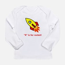 R Is For Rocket! Long Sleeve Infant T-Shirt