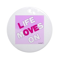 Life Moves On Ornament (Round)