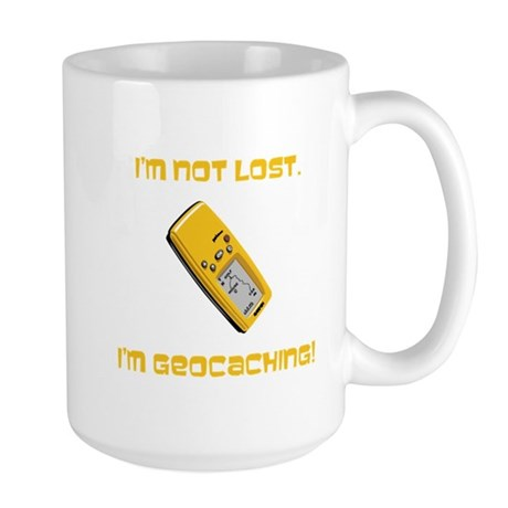 I'm not lost. I'm geocaching. Large Mug