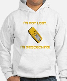 I'm not lost. I'm geocaching. Hoodie
