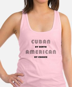 Cuban by birth American by Ch Tank Top