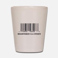 REGISTERED U.S. CITIZEN Shot Glass