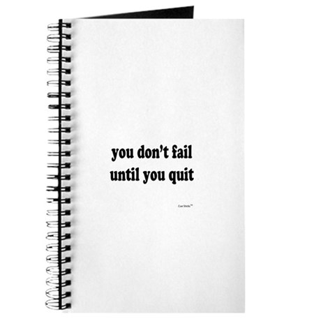 You Don't Fail Until You Quit Journal