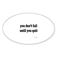 You Don't Fail Until You Quit Decal