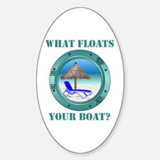What Floats Your Boat Sticker (Oval)
