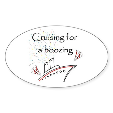 Cruising for a Boozing Sticker (Oval)
