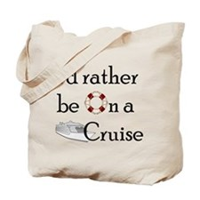 I'd Rather Cruise Tote Bag