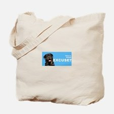 What's Your Excuse? Tote Bag