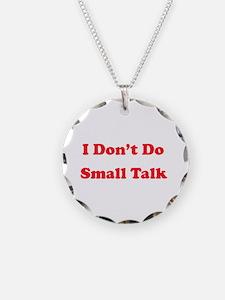 I Don't Do Small Talk Necklace
