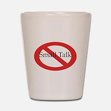 No Small Talk Shot Glass