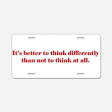 It's Better to Think Differen Aluminum License Pla