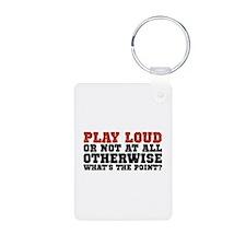Play Loud Keychains