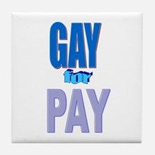 Gay For Pay Tile Coaster