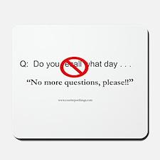 No more questions - Mousepad