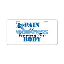 Pain is weakness cross Aluminum License Plate