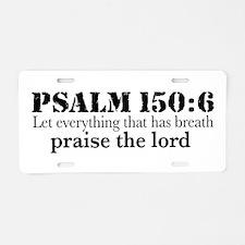 Psalms 150:6 (pl) Aluminum License Plate