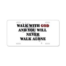 Walk With God Aluminum License Plate