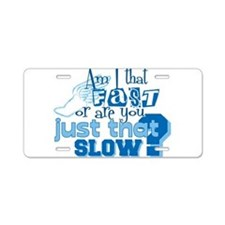 Am I that fast you slow? Aluminum License Plate