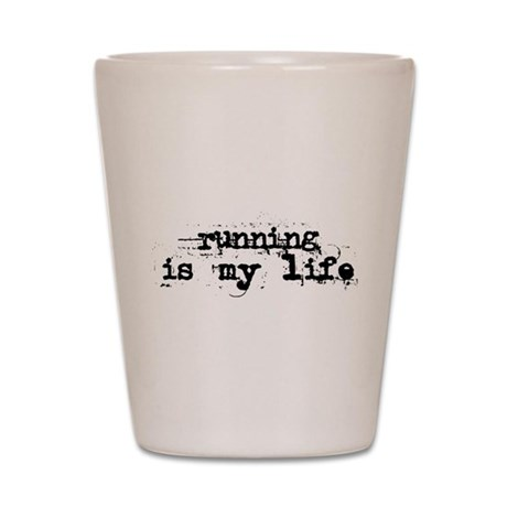 Running is my life Shot Glass