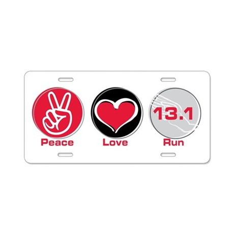 Peace Love Run 13.1 Aluminum License Plate
