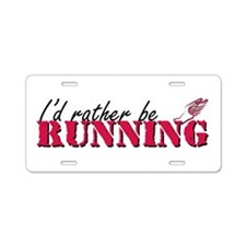 Rather be running Aluminum License Plate