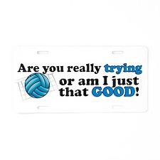 Am I that GOOD! Aluminum License Plate