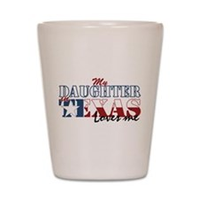 My Daughter in TX Shot Glass