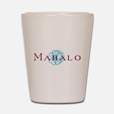 Mahalo Shot Glass