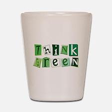 Think Green (kd) Shot Glass
