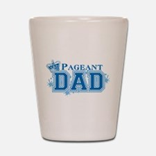 Pageant Dad Shot Glass
