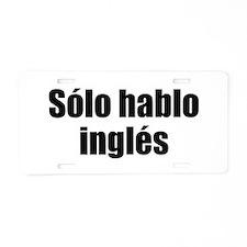Solo hablo ingles Aluminum License Plate