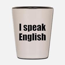 I speak English Shot Glass