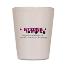 Strong Integrity Shot Glass