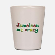 Jamaican me crazy Shot Glass
