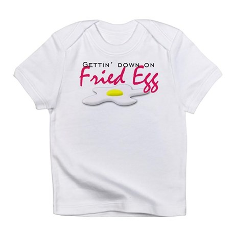 Gettin' Down on Fried Egg Infant T-Shirt