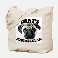 """thats pugtackular"" pug tshir Tote Bag"