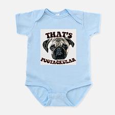 """""""thats pugtackular"""" pug tshir Infant Creeper"""