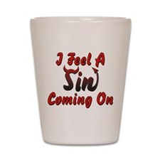 I Feel A Sin Coming On Shot Glass