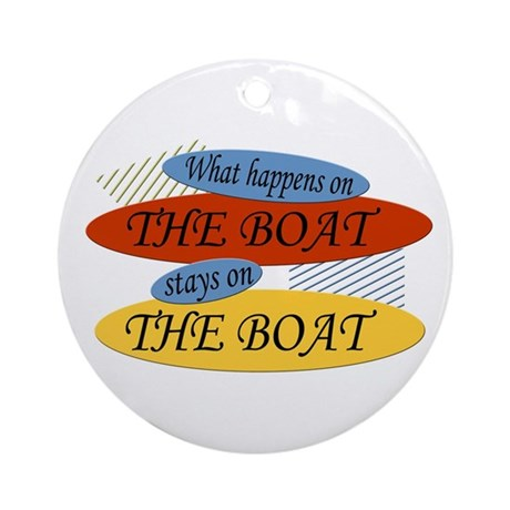 Happens On The Boat Ornament (Round)