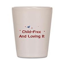 Child-Free Loving It Shot Glass