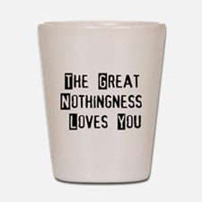 Nothingness Loves You Shot Glass