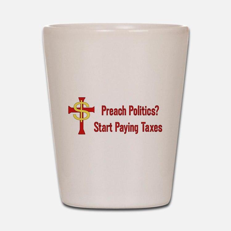 Tax Political Churches Shot Glass