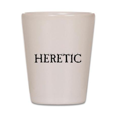 Heretic Shot Glass