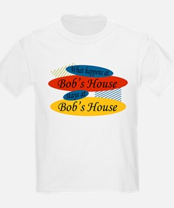 Happens At Bob's House Kids T-Shirt