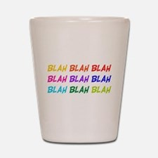 Blah Blah Blah Shot Glass