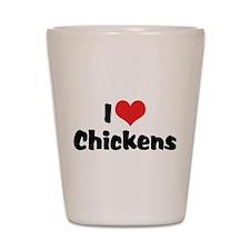 I Love Chickens Shot Glass